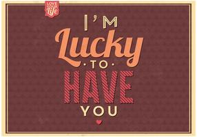 Lucky to Have You Vector Background