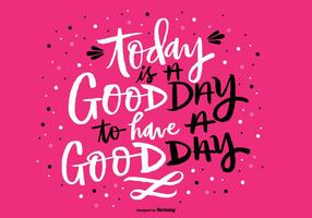 Vandaag is een Good Day Hand Lettering Vector