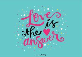 Liefde is de Antwoord Hand Lettering Vector
