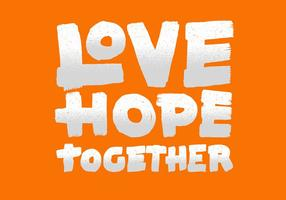 Love Hope Together Lettering
