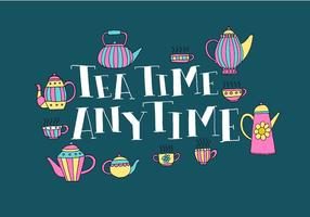 Tea time anytime lettering vector