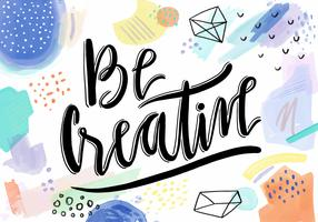 Watercolor Be Creative Lettering Quote With Artistic Background Vector