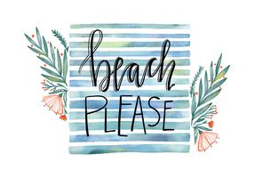 Beach Please Watercolor Quote With Leaves and Flowers Vector
