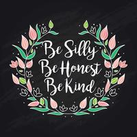 Be Silly Be Honest Be Kind vector