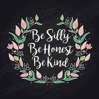 Seja bobo Seja honesto seja amável