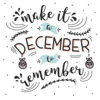 Make It A December to Remember Vector