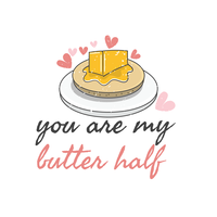 You are my butter half vector
