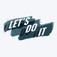 let's do it motivational quotation