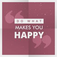 """do what makes you happy"" motivational quotation poster"