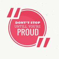 inspirerende citaat van niet stoppen tot je trots bent