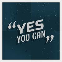 "grunge poster with text ""yes you can"""