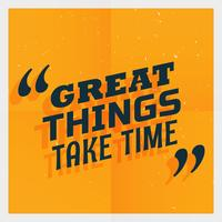 """affiche jaune avec le texte """"il faut du temps pour de grandes choses"""""""