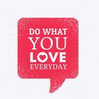 """""""gör vad du älskar varje dag"""" inspirerande citat märke med re"""