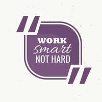 travailler intelligemment, pas difficile, cadre de citation