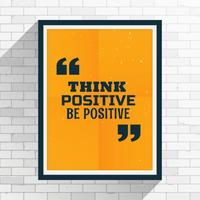 """think positive be positive"" motivation quotation written on fra"