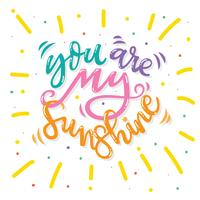 You Are My Sunshine Typography Vector