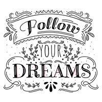 Follow Your Dreams Vector