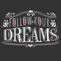 Follow Your Dreams Typography Vector