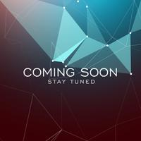 stay tuned coming soon text on geometric polygonal background