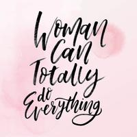 Women can do Everything Hand Lettering in Water Color Style Vector