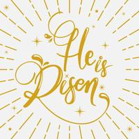 Hij is Risen Modern Calligraphy Vector