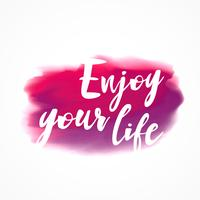"pink watercolor ink stain with ""enjoy your life"" message"