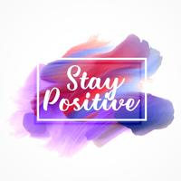 """efeito de tinta aquarela elegante com mensagem """"ficar positivo"""""""