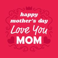 Happy Mothers Day, Love You Mom Card