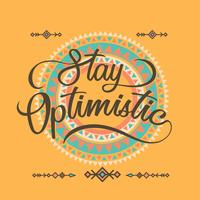 The Word of Stay Optimistic Typography Boho Concept with Background Ornament