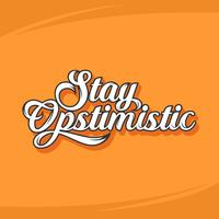 Casual Stay Optimistic Typography Vector