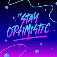 Stay Optimistic Typography Vaporwave Vector