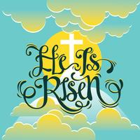 He is Risen Hand drawn Typograpy Style with Beautiful Sunrise Background