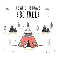 Be Wild Be Brave Be Free Vector