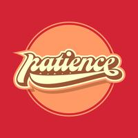 Patience Retro Typography Vector