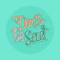 Don't Be Sad Retro Typography Vector