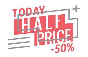 Hoje metade do preço