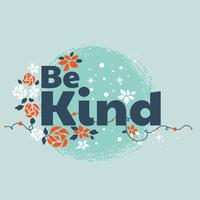 Typography Be Kind Slogan with Flourish Background. Positive Mind Quote