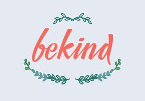 Be Kind Vector Lettering