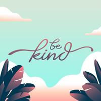 Be Kind Typographie Florale Tropicale