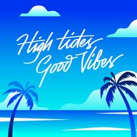 High Tides Good Vibes Lettering Beach