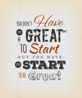 You Don't Have To Be Great To Start