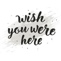 Hand Drawn Wish You Were Here Lettering Typography