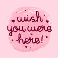 Wish You Were Here Typography With Cute Heart Pink Background