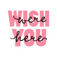 Wish You Were Here Lettering Tipografia