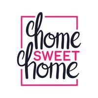 Naar huis zoet huis, kunst het van letters voorzien ontwerp, illustratie