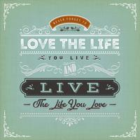 Love The Life You Live Quote vector