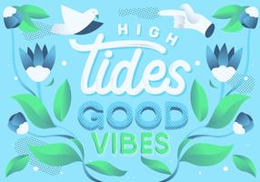 Decoratieve High Tides Good Vibes Belettering vectorillustratie