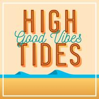 Flat Vintage High Tides Good Vibes Lettering Vector Illustration