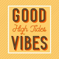 Flat Retro High Tides Good Vibes Lettering Vector Illustration