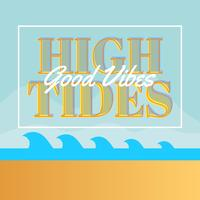 Flat Vintage Classic High Tides Good Vibes Lettering Vector Illustration